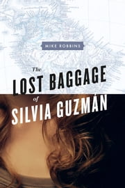 The Lost Baggage of Silvia Guzmán ebook by Mike Robbins