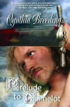 Prelude to Camelot ebook by Cynthia Breeding