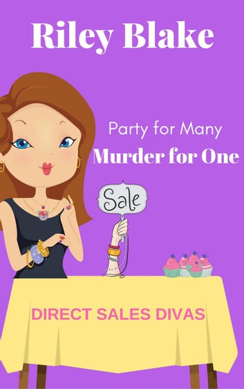 Murder for One - Direct Sales Divas, #1 ebook by Riley Blake