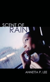 Scent of Rain ebook by Annetta P. Lee