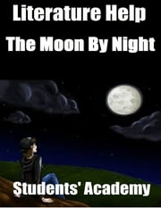 Literature Help: The Moon By Night ebook by Students' Academy