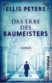Das Erbe des Baumeisters - Roman eBook by Ellis Peters, Barbara Röhl, Marcel Bieger