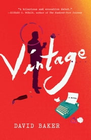 Vintage - A Novel ebook by David Baker