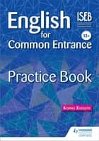 English for Common Entrance 13+ Practice Book eBook by Kornel Kossuth