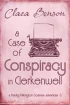 A Case of Conspiracy in Clerkenwell ebook by Clara Benson