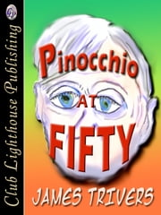Pinocchio At Fifty ebook by JAMES TRIVERS,James Trivers &T.L. Davison