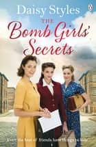 The Bomb Girls' Secrets eBook by Daisy Styles