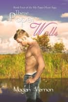 These Paper Walls ebook by Magan Vernon