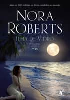 Ilha de vidro ebook by Nora Roberts