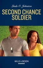 Second Chance Soldier (Mills & Boon Heroes) (K-9 Ranch Rescue, Book 1) ebook by Linda O. Johnston