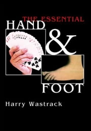 The Essential Hand & Foot ebook by Harry Wastrack