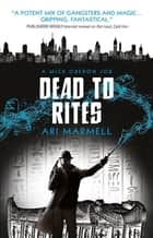 Dead to Rites - A Mick Oberon Job 3 ebook by Ari Marmell