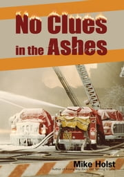 No Clues In The Ashes ebook by MIke Holst