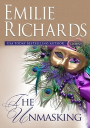 The Unmasking - An Emilie Richards Classic Romance ebook by Emilie Richards