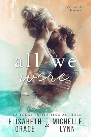 All We Were ebook by Elisabeth Grace,Michelle Lynn