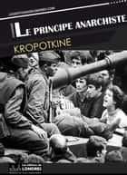 Le principe anarchiste ebook by Kropotkine