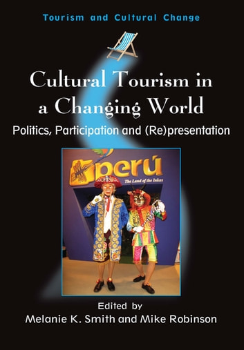 Cultural tourism in a changing world ebook by 9781845412715 cultural tourism in a changing world politics participation and representation ebook fandeluxe Gallery