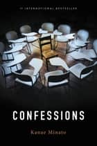 Confessions ebook by Kanae Minato,Stephen Snyder