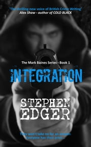 Integration - A gripping conspiracy thriller - Mark Baines, #1 ebook by Stephen Edger