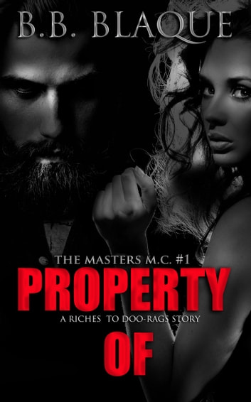 The Masters M.C. #1-Property Of ebook by B.B. Blaque