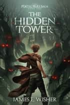 The Hidden Tower ebook by James E. Wisher