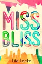 Miss Bliss ebook by Lita Locke