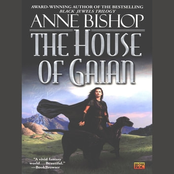 The House of Gaian audiobook by Anne Bishop