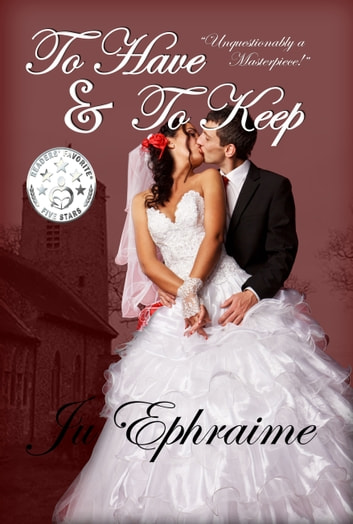 To Have & To Keep ebook by Ju Ephraime