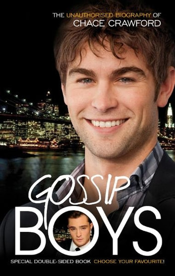 Gossip Boys - The double unauthorised biography of Ed Westwick and Chace Crawford ebook by Liz Kaye