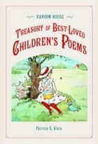 Random House Treasury of Best-Loved Children's Poems ebook by Patricia Klein