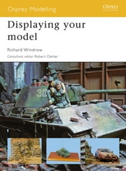 Displaying your model ebook by Richard Windrow