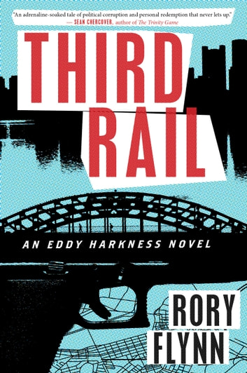 Third Rail - An Eddy Harkness Novel ebook by Rory Flynn