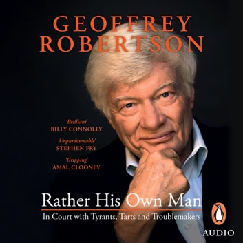 Rather His Own Man audiobook by Geoffrey Robertson