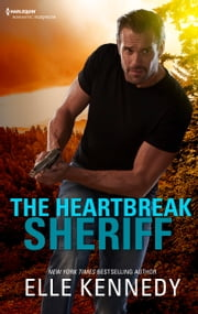 The Heartbreak Sheriff ebook by Elle Kennedy
