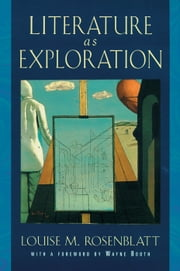 Literature as Exploration ebook by Louise M. Rosenblatt, Wayne Booth