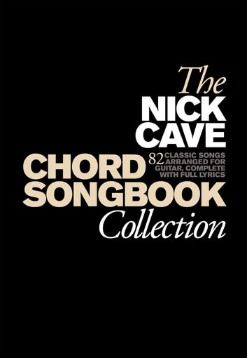 Nick Cave Chord Songbook Collection eBook by Wise Publications ...
