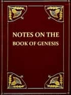 Notes on the Book of Genesis, Fourth Edition ebook by Charles Henry Mackintosh
