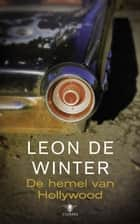 De hemel van Hollywood ebook by Leon de Winter