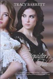 The Stepsister's Tale ebook by Tracy Barrett
