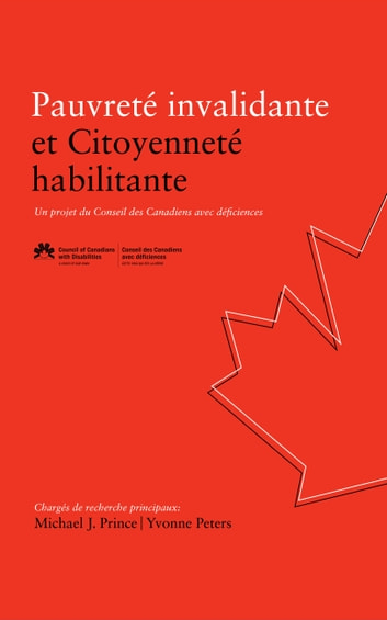 Pauvreté invalidante et Citoyenneté habilitante - Un projet du Conseil des Canadiens avec déficiences ebooks by Michael J. Prince (Principal Researcher),Yvonne Peters (Principal Researcher)