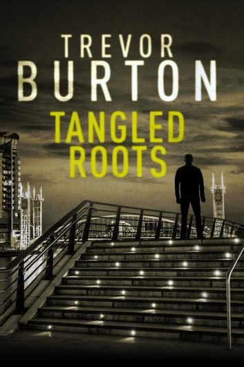 Tangled Roots ebook by Trevor Burton