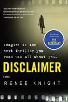 Disclaimer - A Novel ebook by Renée Knight