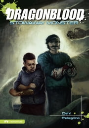 Dragonblood: Stowaway Monster ebook by Michael Dahl,Richard Donald Pellegrino