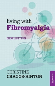 Living with Fibromyalgia NE ebook by Christine Craggs-Hinton