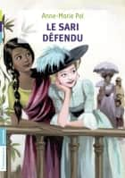 Le sari défendu ebook by Anne-Marie Pol