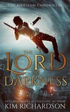 The Lord of Darkness ebook by Kim Richardson