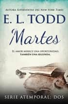 Martes - Atemporal, #2 ebook by E. L. Todd