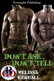 Don't Ask, Don't Tell ebook by Melissa Kendall