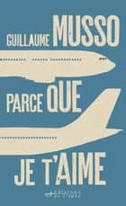 Parce que je t'aime ebook by Guillaume Musso