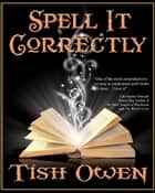 Spell It Correctly ebook by Tish Owen